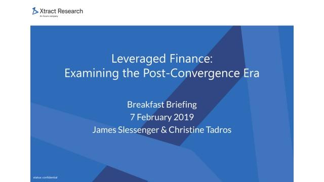 Leveraged Finance: Examining the Post-Convergence Era